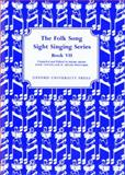 Folk Song Sight Singing Book 7, Crowe, Edgar and Lawton, Annie, 0195366352