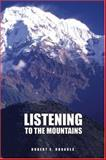 Listening to the Mountains, Rhoades, Robert, 0757546358