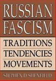 Russian Fascism : Traditions, Tendencies, Movements, Shenfield, Stephen D., 0765606356