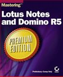 Mastering Lotus Notes and Dominion R5 : Premium Edition, Haberman, Scott and Falciani, Andrew, 0782126359