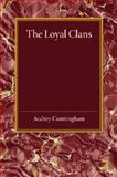 The Loyal Clans, Cunningham, Audrey, 1107456355
