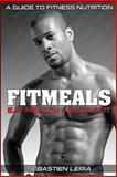 Fitmeals: Eat Healthy and Stay Fit, Sebastien Leria, 1499746350