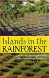 Islands in the Rainforest : Landscape Management in Pre-Columbian Amazonia, Rostain, Stephen, 1598746359