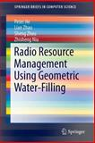 Radio Resource Management Using Geometric Water-Filling, He, Peter and Zhao, Lian, 3319046357