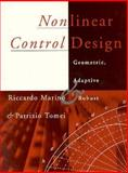 Nonlinear Control Design : Geometric, Adaptive, and Robust, Mariño, Ricardo and Tomei, Patrizio, 0133426351