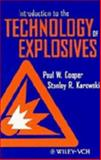 Introduction to the Technology of Explosives, Cooper, Paul W. and Kurowski, Stanley R., 047118635X