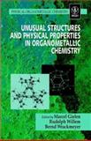 Unusual Structures and Physical Properties in Organometallic Chemistry, , 0471496359