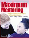Maximum Mentoring : An Action Guide for Teacher Trainers and Cooperating Teachers, Rudney, Gwen L. and Guillaume, Andrea M., 0761946357