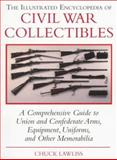 The Illustrated Encyclopedia of Civil War Collectibles, Charles Lawliss, 0805046356