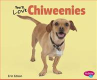 You'll Love Chiweenies, Erin Edison, 1491406356