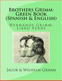 Brothers Grimm: Green Book (Spanish-English), Jacob and Wilhelm Grimm, 149218635X