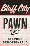 Bluff City Pawn, Stephen Schottenfeld, 1620406357