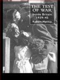 Test of War : Inside Britain, 1939-1945, Mackay, Robert, 1857286359