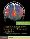 Magnetic Resonance Imaging in Movement Disorders : A Guide for Clinicians and Scientists, , 1107026369