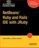 NetBeans Ruby and Rails IDE with JRuby, Leonard, Brian and Kutler, Chris, 1430216360