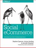 Social ECommerce : Increasing Sales and Extending Brand Reach, Sheahan, Jennifer and Spencer, Stephan, 1449366368