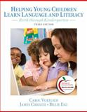 Helping Young Children Learn Language and Literacy : Birth Through Kindergarten, Vukelich, Carol and Christie, James F., 0132316366
