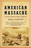 American Massacre, Sally Denton, 0375726365