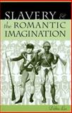 Slavery and the Romantic Imagination, Lee, Debbie, 081223636X