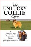 The Unlucky Collie Caper, Georgette Livingston, 1477836365