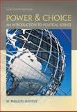 Power and Choice : An Introduction to Political Science, Shively and Shively, W. Phillips, 0073526363