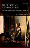 Reflective Knowledge : Apt Belief and Reflective Knowledge, Volume II, Sosa, Ernest, 0199596360