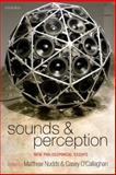 Sounds and Perception : New Philosophical Essays, , 0199666369
