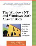 Windows NT and Windows 2000 Answer Book : A Complete Resource from the Desktop to the Enterprise, Savill, John, 0201606364