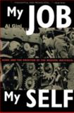 My Job, My Self : Work and Creation of the Modern Individual, Gini, Al, 041592636X
