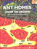 Ant Homes under the Ground : Science and Math Activities for Young Children, Echols, Jean C. and Hosoume, Kimi, 0924886366