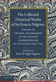 The Collected Historical Works of Sir Francis Palgrave, K. H. : Volume 7 : The Rise and Progress of the English Commonwealth: Anglo-Saxon Period, Part 2, Palgrave, Francis, 1107626366