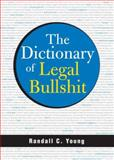 The Dictionary of Legal Bullshit 9781572486362