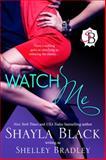 Watch Me, Black, Shayla and Bradley, Shelley, 1936596369