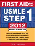 First Aid for the USMLE Step 1 2012, Le, Tao and Bhushan, Vikas, 0071776362