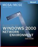 Windows 2000 Network Environment : Exam 70-218, Microsoft Official Academic Course Staff and Microsoft Corporation Staff, 0735616361