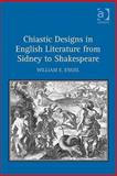 Chiastic Designs in English Literature from Sidney to Shakespeare, Engel, William E., 0754666360