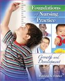 Foundations of Nursing Practice : Growth and Development, Fowler, Patricia A., 0757566367