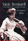 Sarah Bernhardt in the Theatre of Films and Sound Recordings, Menefee, David W., 078641636X