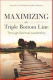 Maximizing the Triple Bottom Line Through Spiritual Leadership, Louis Fry and Melissa Nisiewicz, 0804776369
