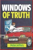 Windows of Truth, Peter Jeffrey, 085151636X