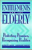 Entitlements and the Elderly : Protecting Promises, Recognizing Realities, Moon, Marilyn and Mulvey, Janemarie, 0877666369