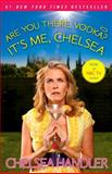 Are You There, Vodka? It's Me, Chelsea, Chelsea Handler, 1416596364