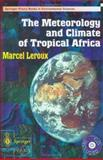 The Meteorology and Climate of Tropical Africa, Leroux, Marcel, 3540426361