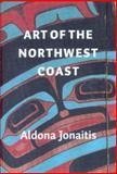 Art of the Northwest Coast, Aldona Jonaitis, 0295986360