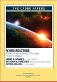 Flying Reactors: the Political Feasibility of Nuclear Power in Space, USAFR, James R., James Downey, Lieutenant , USAFR and RAAF, Anthony M., Anthony Forestier, Wing Commander, RAAF, 1479196363
