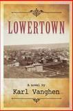Lowertown, Karl Vanghen, 1480086363