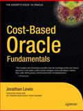 Cost-Based Oracle Fundamentals, Lewis, Jonathan, 1590596366