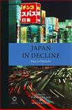 Japan in Decline : Fact or Fiction, University of Adelaide, and Brad Williams, City University of Hong Kong Edited by Purnendra Jain, 1906876363