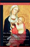 Emotion and Devotion : The Meaning of Mary in Medieval Religious Cultures, Rubin, Miri, 963977636X