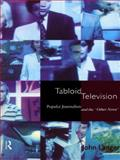 "Tabloid Television : Popular Journalism and the ""Other News"", Langer, John, 0415066360"